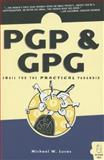 PGP and GPG : Email for the Practical Paranoid, Lucas, Michael W., 1593270712