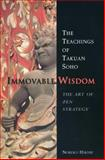 Immovable Wisdom, the Art of Zen Strategy, , 1891640712