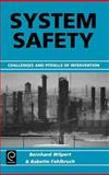 System Safety : Challenges and Pitfalls of Intervention, F. M. El-Mahallawy, Babette Fahlbruch, Bernhard Wilpert, 0080440711
