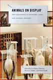 Animals on Display : The Creaturely in Museums, Zoos, and Natural History, , 0271060719