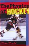 The Physics of Hockey, Alain Haché, 0801870712
