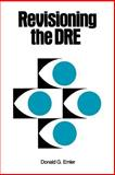 Revisioning the DRE, Emler, Donald G., 0891350713