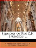 Sermons of Rev C H Spurgeon, Charles H. Spurgeon and Godfrey Holden Pike, 1145090710