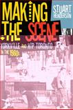 Making the Scene : Yorkville and Hip Toronto in the 1960s, University of Toronto Press Staff and Henderson, Stuart, 1442610719