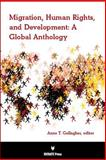 Migration, Human Rights, and Development, Anne T. Gallagher, 1617700711