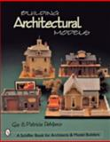 Building Architectural Models, Guy DeMarco and Patricia DeMarco, 0764310712
