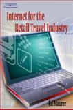 Internet for the Retail Travel Industry, Maurer, Ed, 0766840719