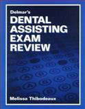 Delmar's Dental Assisting Exam Review, Thibodeaux, Melissa, 0827390718
