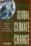 Global Climate Change : Human and Natural Influences, , 0892260718