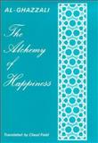 The Alchemy of Happiness, Mohammed al-Ghazzali, Claud Field, 0900860715