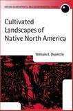 Cultivated Landscapes of Native North America, Doolittle, William E., 0199250715