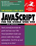JavaScript for the World Wide Web, Negrino, Tom and Smith, Dori, 0321150716