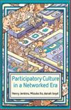 Participatory Culture in a Networked Era 1st Edition