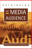 Rethinking the Media Audience : The New Agenda, , 0761950710
