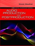 Audio Production and Postproduction, Woodhall, Woody, 0763790710
