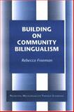 Building on Community Bilingualism : Promoting Multilingualism Through Schooling, Freeman, Rebecca D., 0972750711