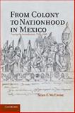 From Colony to Nationhood in Mexico : Laying the Foundations, 1560-1840, McEnroe, Sean F., 1107690714