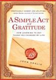 A Simple Act of Gratitude, John Kralik, 1401310710