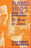 Puerto Rico's Revolt for Independence : El Grito de Lares, De Wagenheim, Olga Jimenez, 1558760717