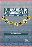 'E' Issues in Agribusiness : The 'What', 'Why', 'How', Bryceson, Kim P., 1845930711