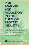 Risk Analysis and Reduction in the Chemical Process Industry, Ramiro, J. M. Santamaría, 9401060711