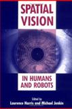 Spatial Vision in Humans and Robots, , 0521430712