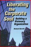 Liberating the Corporate Soul 9780750670715