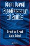 Core Level Spectroscopy of Solids, De Groot, Frank and Kotani, Akio, 0849390710