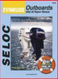 Evinrude Outboards 2002-2006 Repair Manual, Seloc Publications Staff, 0893300713