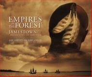 Empires in the Forest : Jamestown and the Making of America, Chenoweth, Avery, 0974270717