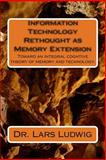 Information Technology Rethought As Memory Extension, Lars Ludwig, 1495460711