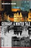 Germany a Winter Tale (Bilingual : Deutschland. ein Wintermaerchen), Heine, Heinrich, 1595690719