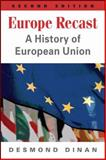 Europe Recast : A History of European Union, Dinan, Desmond, 1626370710