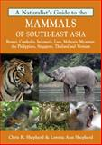 A Naturalist's Guide to the Mammals of Southeast Asia, Chris R. Shepherd and Loretta Ann Shepherd, 1906780714