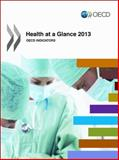 Health at a Glance 2013 : OECD Indicators, Organization for Economic Cooperation and Development (OECD) Staff, 9264200711