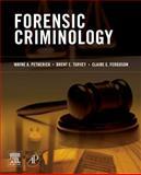 Forensic Criminology, Wayne Petherick, Brent Turvey, Claire Ferguson, 0123750717