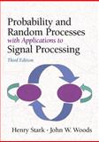 Probability and Random Processes with Applications to Signal Processing, Stark, Henry and Woods, John W., 0130200719
