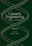 Genetic Engineering Vol. 17 : Principles and Methods, , 0306450712