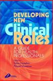 Developing New Clinical Roles 9780443070716