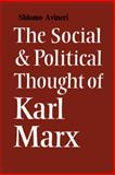 The Social and Political Thought of Karl Marx 9780521040716