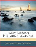 Early Russian History, 4 Lectures, William Ralston S. Ralston, 1144680719