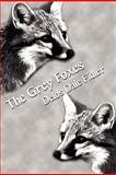 The Grey Foxes, Delos Dale Fidler, 1462610714
