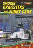 Smokin' Dragsters and Funny Cars, Jim Gigliotti, 1622850718