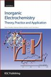 Inorganic Electrochemistry : Theory, Practice and Application, Zanello, Piero and Nervi, Carlo, 1849730717