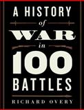 A History of War in 100 Battles, Richard Overy, 0199390711