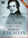 Selected Works for Solo Piano, Robert Schumann, 0486490718