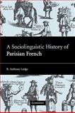 A Sociolinguistic History of Parisian French, Lodge, R. Anthony, 0521100712
