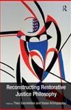 Reconstructing the Restorative Justice Philosophy, Gavrielides, Theo and Artinopoulou, Vasso, 1409470717