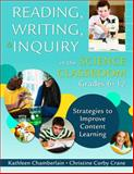 Reading, Writing, and Inquiry in the Science Classroom, Grades 6-12 : Strategies to Improve Content Learning, Chamberlain, Kathleen and Crane, Christine Corby, 1412960711