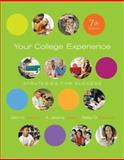 Your College Experience : Strategies for Success, Jewler, A. Jerome and Barefoot, Betsy, 1413020712